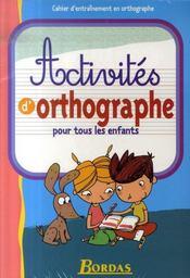 Pack méthode et activités d'orthographe pour tous les enfants - Intérieur - Format classique