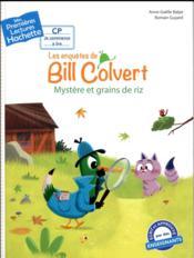 Mes premières lectures ; les enquêtes de Bill Colvert ; mystère et grains de riz - Couverture - Format classique
