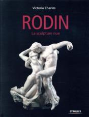 Rodin ; la sculpture nue - Couverture - Format classique