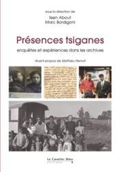 Présences tsiganes ; enquêtes et expériences dans les archives - Couverture - Format classique