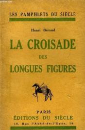La Croisade Des Longues Figures - Collection Les Pamphlets Du Siecle. - Couverture - Format classique