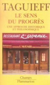 Le sens du progrès ; une approche historique et philosophique - Couverture - Format classique