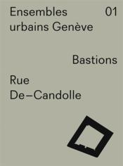 Ensembles urbains Genève t.1 ; Rue De-Candolle, Bastions - Couverture - Format classique