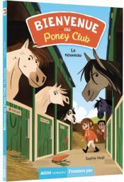Bienvenue au poney-club T.1 ; le nouveau - Couverture - Format classique