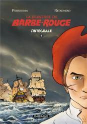 La jeunesse de Barbe-Rouge ; Intégrale vol.1 - Couverture - Format classique