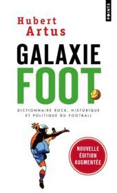 Galaxie foot ; dictionnaire rock, historique et politique du football - Couverture - Format classique