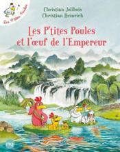 Les P'tites Poules T.17 ; les p'tites poules et l'oeuf de l'empereur - Couverture - Format classique