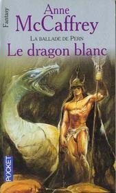 La ballade de Pern t.3 ; le dragon blanc - Intérieur - Format classique