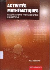 Activités mathématiques 1re et terminale pro bac pro industriels - Couverture - Format classique