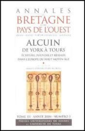 Alcuin de York à Tours, écriture, pouvoir et réseaux dans l'Europe du haut moyen âge - Couverture - Format classique