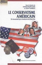 Conservatisme americain. un mouvement qui a transforme les etats-unis - Intérieur - Format classique
