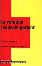 La Relation Medecin-Patient . L'Enigme Au Coeur De La Medecine - Intérieur - Format classique