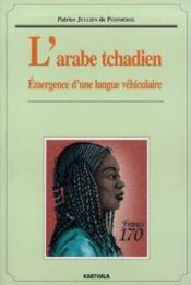 Arabe tchadien. emergence d'une langue vehiculaire - Couverture - Format classique