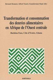Transformation et consommation des denrées alimentaires en Afrique de l'Ouest Centrale - Couverture - Format classique