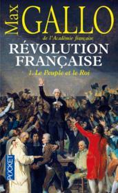 Révolution française t.1 ; le peuple et le Roi - Couverture - Format classique