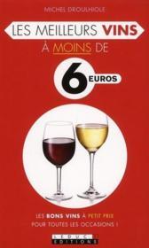 Les meilleurs vins à moins de 6 euros - Couverture - Format classique