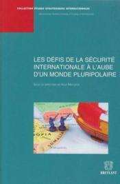 Les défis de la sécurite internationale à l'aube d'un monde pluripolaire - Couverture - Format classique