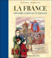 La France ; histoire curieuse et insolite - Couverture - Format classique