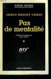 Pas De Mentalite. ( The World In My Pocket ). Collection : Serie Noire N° 443 - Couverture - Format classique