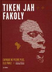 Tiken Jah Fakoly ; l'Afrique ne pleure plus, elle parle - Intérieur - Format classique
