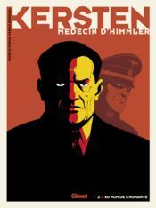 Kersten, médecin d'Himmler T.2 ; au nom de l'humanité - Couverture - Format classique