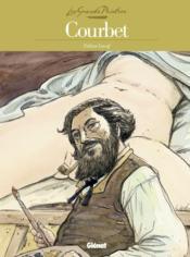 LES GRANDS PEINTRES ; Courbet ; l'origine du monde - Couverture - Format classique