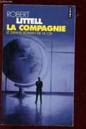 La compagnie ; le grand roman de la CIA - Couverture - Format classique