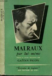 Malraux Par Lui-Meme - Collection Microcosme