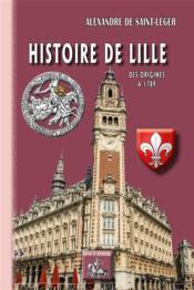 Histoire de Lille (des origines à 1789) - Couverture - Format classique