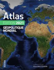 Atlas géopolitique mondial (édition 2021) - Couverture - Format classique