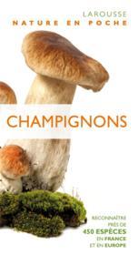 Champignons ; reconnaître près de 450 espèces en France et en Europe - Couverture - Format classique