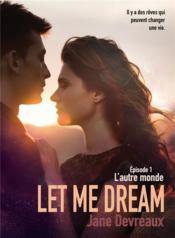 Let me dream t.1 : l'autre monde - Couverture - Format classique