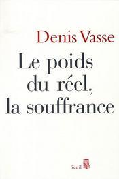 Le Poids Du Reel, La Souffrance - Intérieur - Format classique