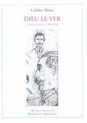 OEUVRES COMPLETES T.2 ; Dieu le ver correspondance, 1905-1928 - Intérieur - Format classique