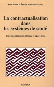 La contractualisation dans les systèmes de santé ; pour une utilisation efficace et appropriée - Couverture - Format classique