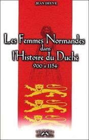 Les femmes normandes dans l'histoire du duché (900-1154) - Couverture - Format classique
