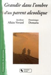 Grandir dans l'ombre d'un parent alcoolique - Couverture - Format classique
