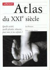 Atlas Du Xxi Siecle ; Quelle Societe Quelle Planete Demain Pour Nous Et Nos Enfants - Intérieur - Format classique