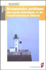 Dictionnaire juridique des ports maritimes et l'environnement littoral - Couverture - Format classique