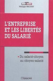 L'Entreprise Et Les Libertes Du Salaries ; Libertes Publiques - Intérieur - Format classique