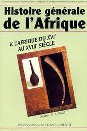 Histoire generale de l'Afrique t.5 ; l'Afrique au XVI au XVIII siècle - Intérieur - Format classique