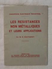 Les résistances non métalliques et leurs applications - Couverture - Format classique