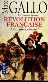 Révolution française t.2 ; aux armes, citoyens ! - Couverture - Format classique
