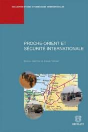Proche-Orient et sécurité internationale - Couverture - Format classique