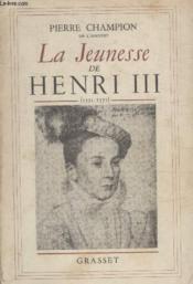 La Jeunesse De Henri Iii. - Couverture - Format classique
