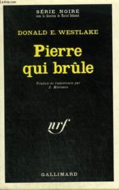 Pierre Qui Brule. Collection : Serie Noire N° 1392 - Couverture - Format classique