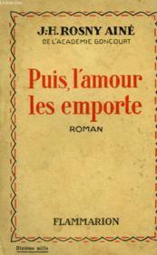 Puis, L'Amour Les Emporte. - Couverture - Format classique