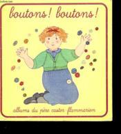 Boutons ! Boutons ! Albums Du Pere Castor. - Couverture - Format classique