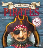 À l'abordage ! pirates ; les aventures de six grands pirates - Couverture - Format classique