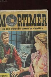 Mortimer N°6 - Un Coin Tranquille Comme Un Cimetiere - Couverture - Format classique